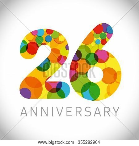 26 Th Anniversary Numbers. 26 Years Old Multicolored Congrats. Cute Congratulation Concept. Isolated