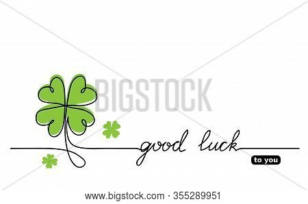 Clover Vector Sketch. Good Luck Lettering, Signature, Quote. Lucky, Fortune, Good Luck Wishes. One C