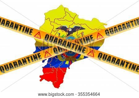 Quarantine In Ecuador Concept. Ecuadorian Map With Caution Barrier Tapes, 3d Rendering Isolated On W