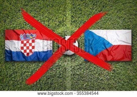 Canceled Soccer Game, Croatia Vs. Czech Republic Flags On Soccer Field