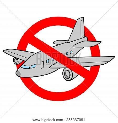 Flight Ban  - A Cartoon Illustration Of A Flight Ban Sign.
