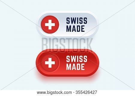 Swiss Made. Vector Sign In Two Color Styles With A National Swiss Flag For National Products And Pro