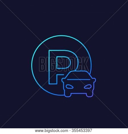 Car Parking Vector Roadsign, Linear, Eps 10 File, Easy To Edit