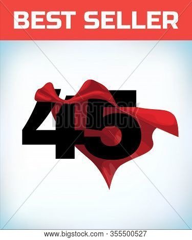 Arabic Number Forty Five In The Red Cloak Of The Winner Of The Super Hero. - Vector