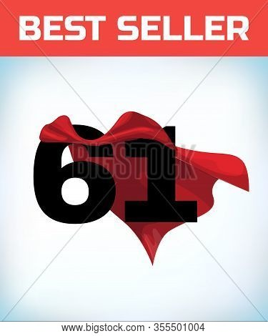 Arabic Number Sixty One In The Red Cloak Of The Winner Of The Super Hero. - Vector