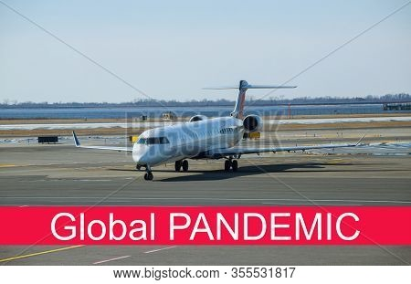 Global Pandemic With Coronavirus Covid-19 Of Aircraft Plane Is Preparing To Fly At The Airplane On T
