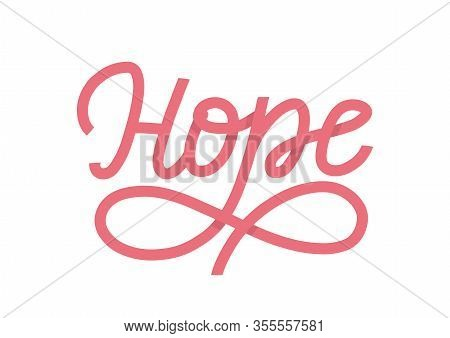 Hope Lettering Single Word As Vector Concept Of Breast Cancer Survivers. A Pink Ribbon Shape Word As