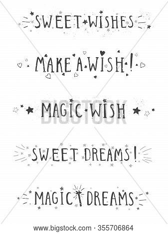 Vector Set Of Hand Drawn Phrases Sweet Wishes, Make A Wish, Magic Wish, Sweet Dreams And Magic Dream
