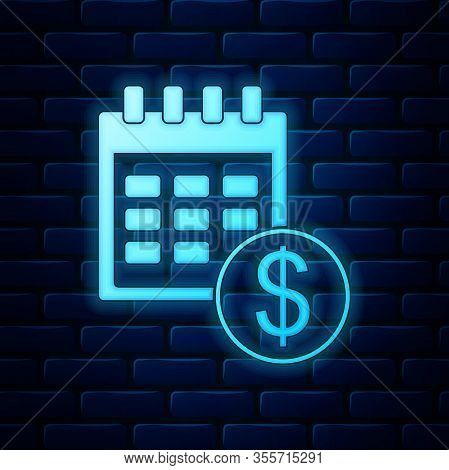 Glowing Neon Financial Calendar Icon Isolated On Brick Wall Background. Annual Payment Day, Monthly