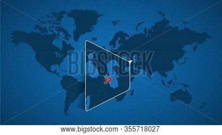 Detailed World Map With Pinned Enlarged Map Of Azerbaijan And Neighboring Countries. Azerbaijan Flag