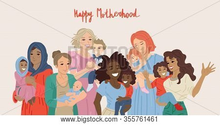 Happy Motherhood. Various Group Of Moms Carrying Their Babies. Vector Illustration