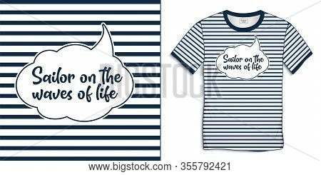 Print On T-shirt Graphics Design, Cloud Bubble With Text Sailor On The Waves Of Life, Sailor Stripes