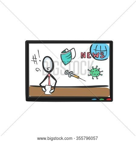 Tv News. News About Coronavirus. Breaking World News. Hand Drawn. Stickman Cartoon. Doodle Sketch, V