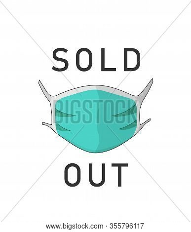 Medical Face Mask Against Virus Sold Out. Face Protection Out Of Stock. Doctor Nurse Blue Facemask.