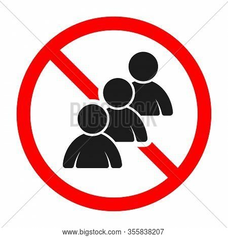 Prohibition To Get Together. Prohibited Sign Of Crowd Of People. Ban Of Crowd Of People Or Group Of