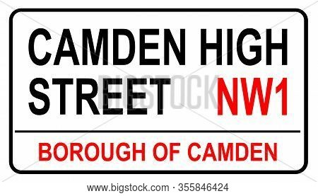 The Street Name Sign From Camden High Street The Famous Street Sign In London England