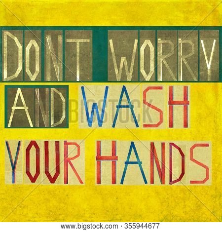 Don't worry and wash your hands