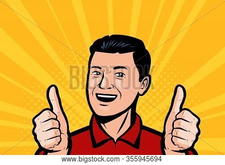 Happy Man Or Businessman Showing Thumbs Up. Retro Comic Pop Art Vector
