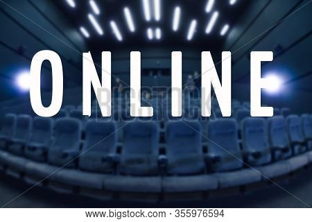 Online Event Entertainment Concept. Online Transmission. Word Online. Business Concept For A Televis