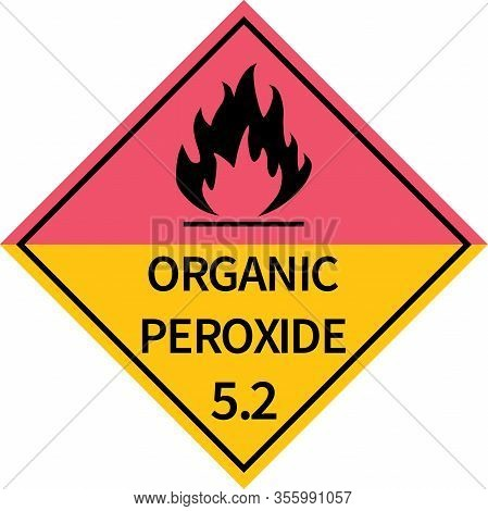 Organic Peroxides Sign. Dangerous Goods Placards Class 5.2. Perfect For Transport Vehicles, Backgrou