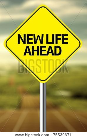 Creative sign with the message - New Life Ahead