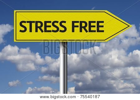 Creative sign with the message - Stress Free