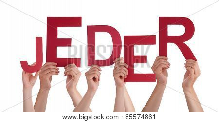 People Holding German Word Jeder Means Anybody
