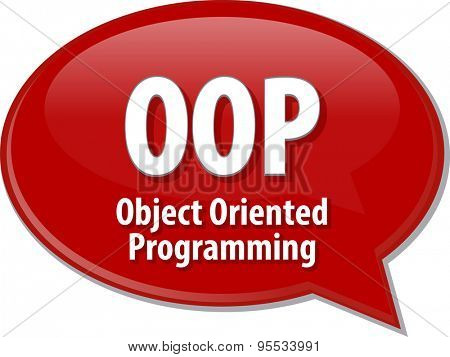 Speech bubble illustration of information technology acronym abbreviation term definition OOP Object Oriented Programming