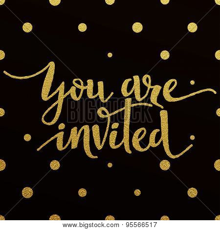 You are invited â?? gold glittering lettering design with polka dots pattern on black background