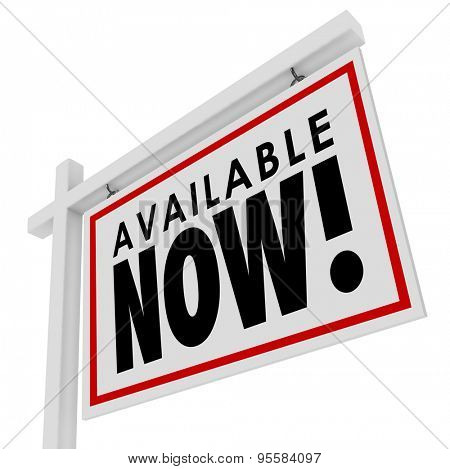 Available Now new listing real estate sign to advertise a home or house just put on the market to buy or purchase