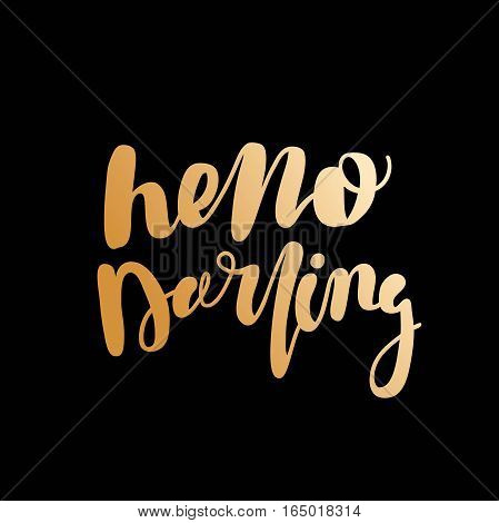 Hello Darling. Golden romantic letters. Modern and stylish hand drawn lettering. Quote. Hand-painted inscription. Motivational calligraphy poster, typography. Vintage.