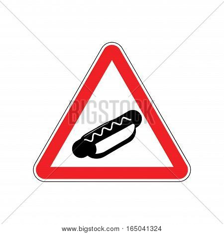 Attention Hot Dog. Dangers Of Red Road Sign. Fast Food Caution