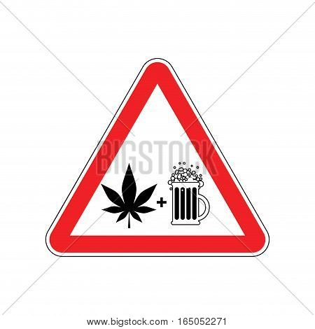 Attention Drugs And Alcohol. Dangers Red Road Sign. Beer And Marijuana Caution
