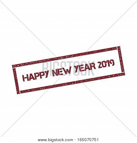 Happy New Year 2019 Rectangular Stamp. Textured Red Seal With Text Isolated On White Background, Vec