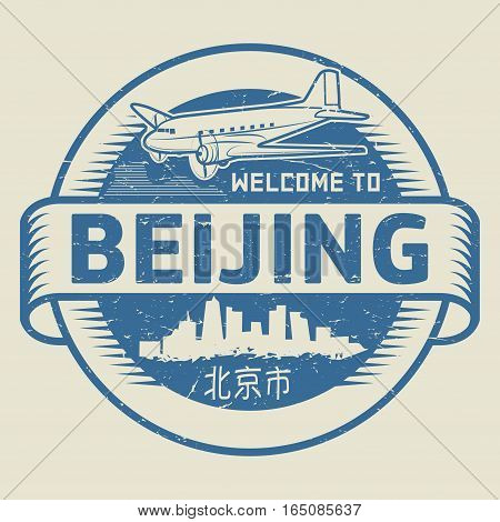 Grunge rubber stamp or tag with text Welcome to Beijing (in chinese language too) China vector illustration