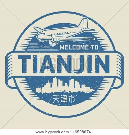 Grunge rubber stamp or tag with text Welcome to Tianjin (in chinese language too) China vector illustration
