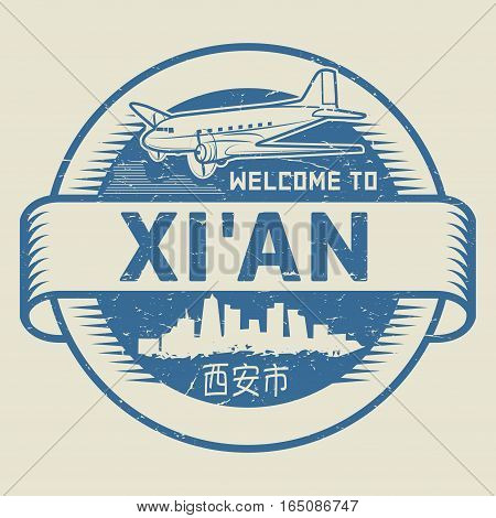 Grunge rubber stamp or tag with text Welcome to Xian (in chinese language too) China vector illustration