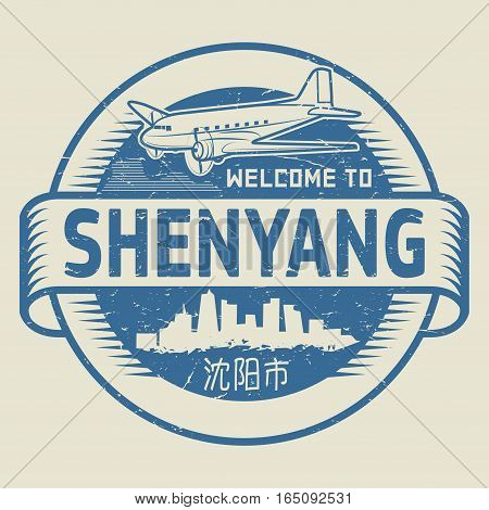Grunge rubber stamp or tag with text Welcome to Shenyang (in chinese language too) China vector illustration