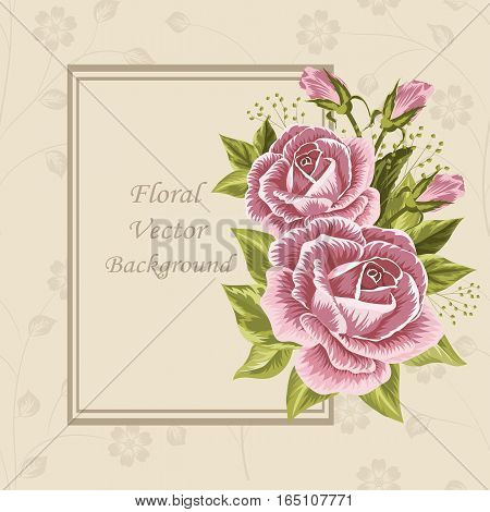Floral vector background. Square frame with beautiful pink roses on beige background.