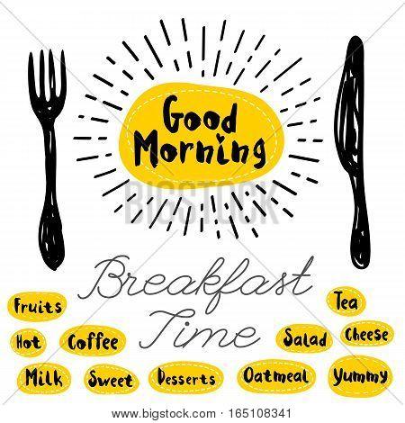 Good morning logo, fork, knife, breakfast time. Lettering, calligraphy logo, sketch style, light rays, heart, tea, coffee, deserts, yummy, milk, salad, oatmeal. Hand drawn vector illustration.