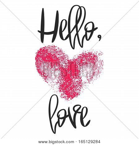 Romantic poster with hand lettering and fingerprint heart. Black handwritten phrase Hello Love and pink thumbprint isolated on white. Vector Decorative illustration for Valentines day or wedding