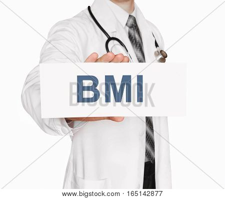Doctor holding a card with BMI Body Mass Index sign on white background