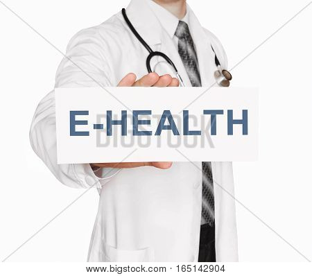 Doctor holding a card with E-Health Medical concept