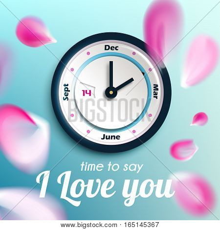 Time to say I love you - valentine day concept vector design. Falling pink petals and wall clock with calendar clock face.