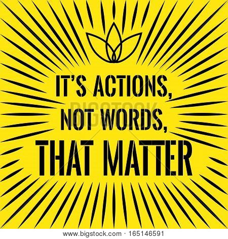 Motivational quote. It's actions not words that matter. On yellow background.