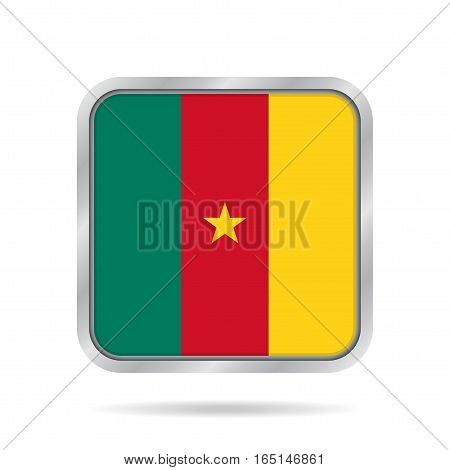 National flag of Cameroon. Shiny metallic gray square button with shadow.