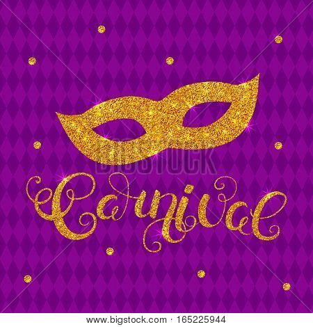 Carnival gold glitter texture mask and callygraphy. Mardi Gras holiday card design template. Vector Illustration.