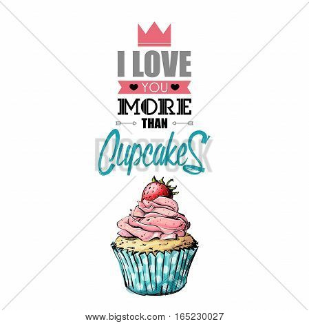 Romantic Greeting Card With Text And Cupcake.