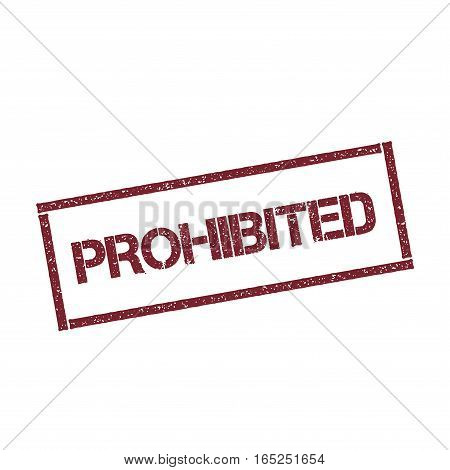 Prohibited Rectangular Stamp. Textured Red Seal With Text Isolated On White Background, Vector Illus