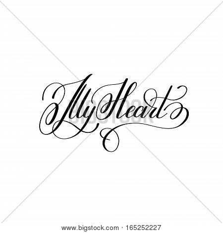 my heart hand written lettering to Valentine's Day design, calligraphy vector illustration